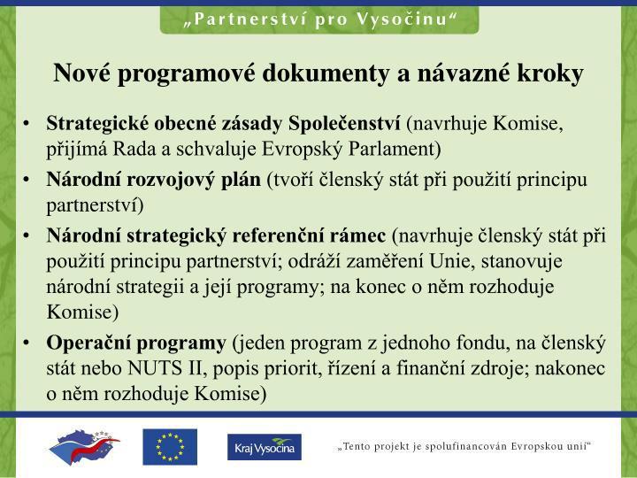 Nové programové dokumenty a návazné kroky