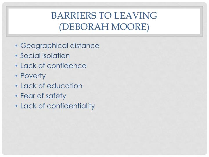 Barriers to Leaving