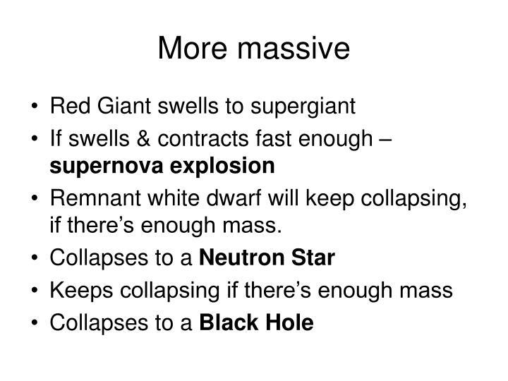 More massive