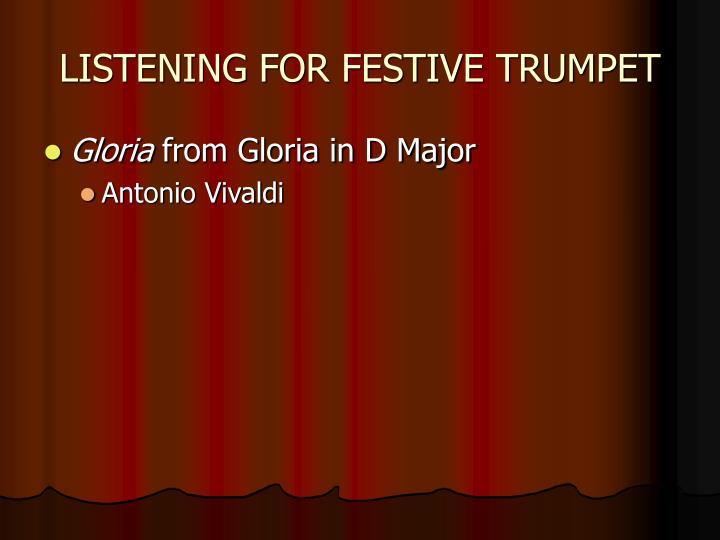 LISTENING FOR FESTIVE TRUMPET