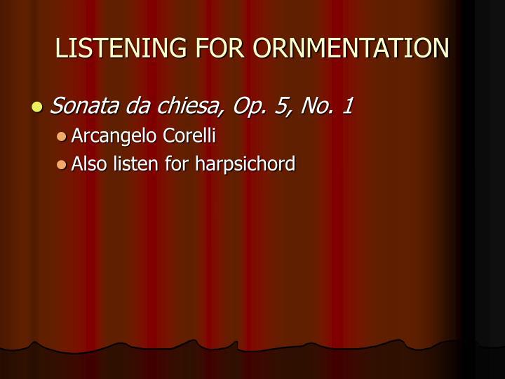 LISTENING FOR ORNMENTATION