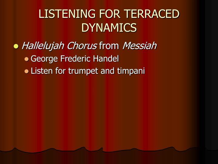 LISTENING FOR TERRACED DYNAMICS