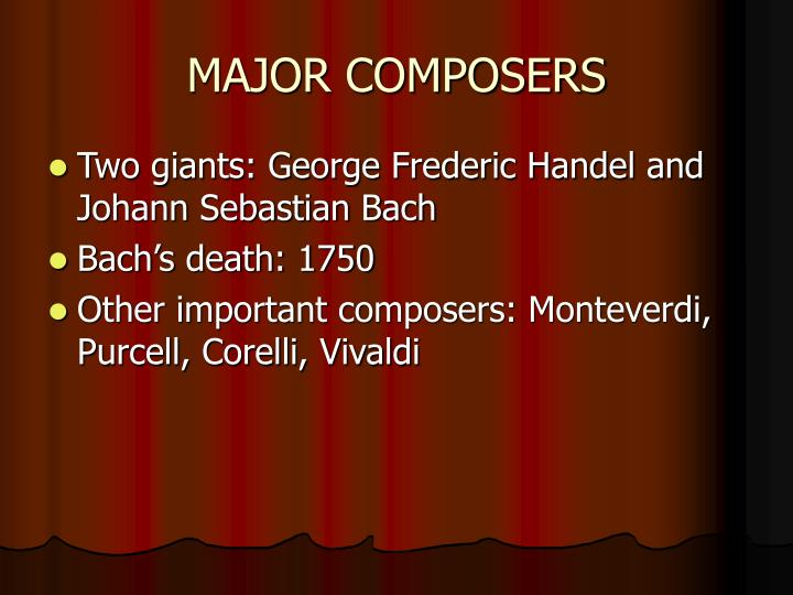MAJOR COMPOSERS