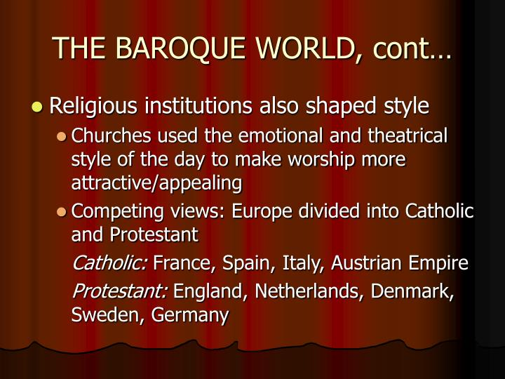 THE BAROQUE WORLD, cont…