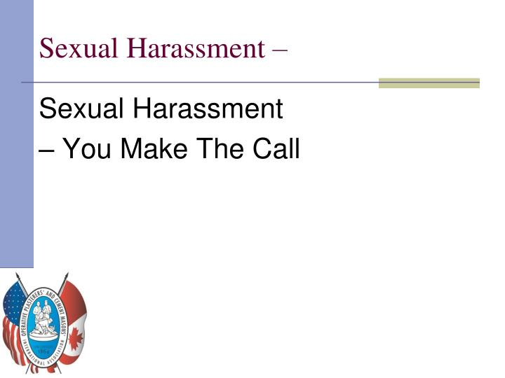 Sexual Harassment –