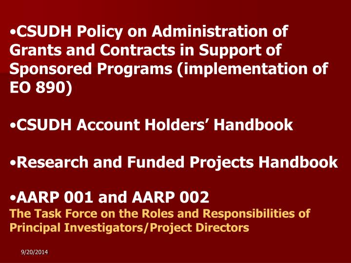 CSUDH Policy on Administration of Grants and Contracts in Support of Sponsored Programs (implementat...