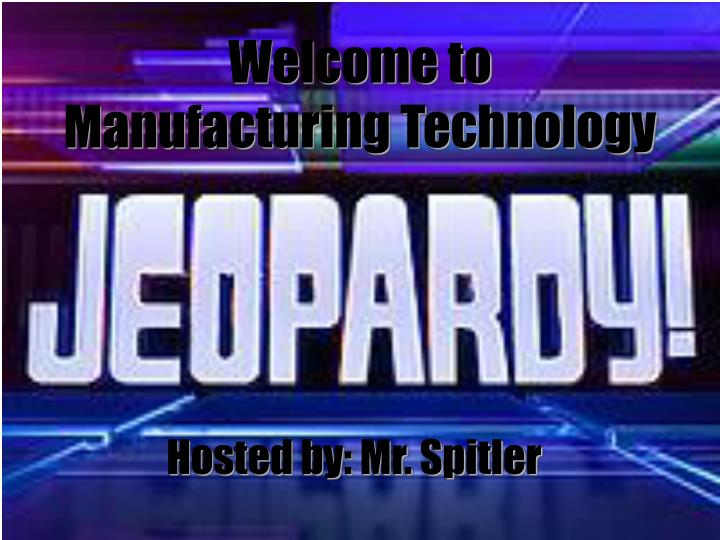 welcome to manufacturing technology n.