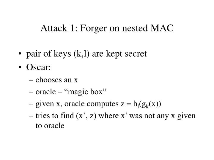 Attack 1: Forger on nested MAC