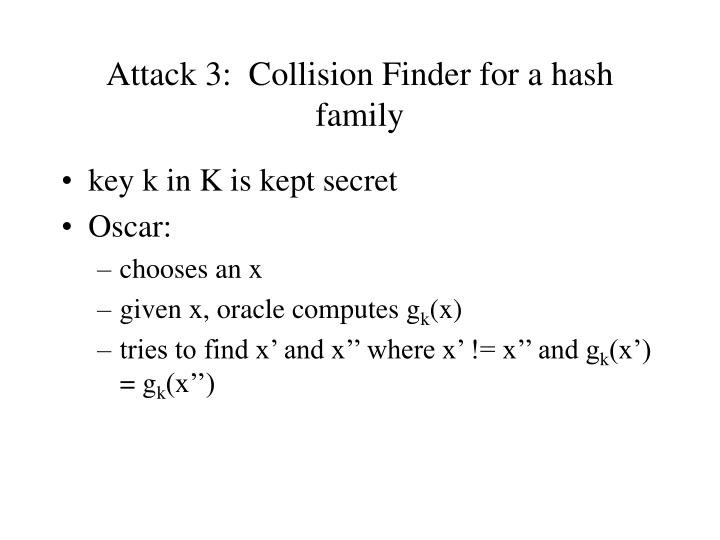 Attack 3:  Collision Finder for a hash family