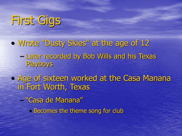 First gigs
