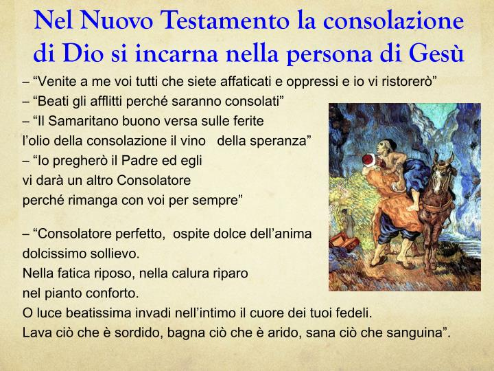 Nel Nuovo Testamento la consolazione di Dio si incarna nella persona di Gesù