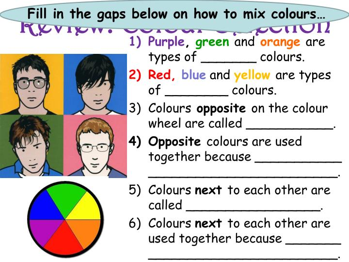 Fill in the gaps below on how to mix colours…