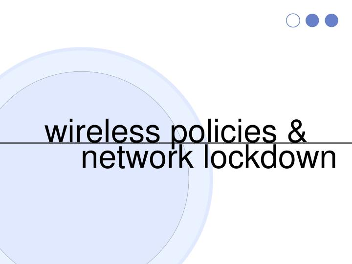 Wireless policies