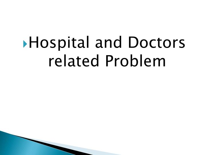 Hospital and Doctors related Problem