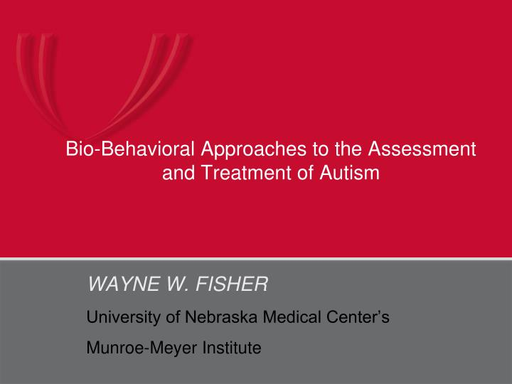 bio behavioral approaches to the assessment and treatment of autism n.
