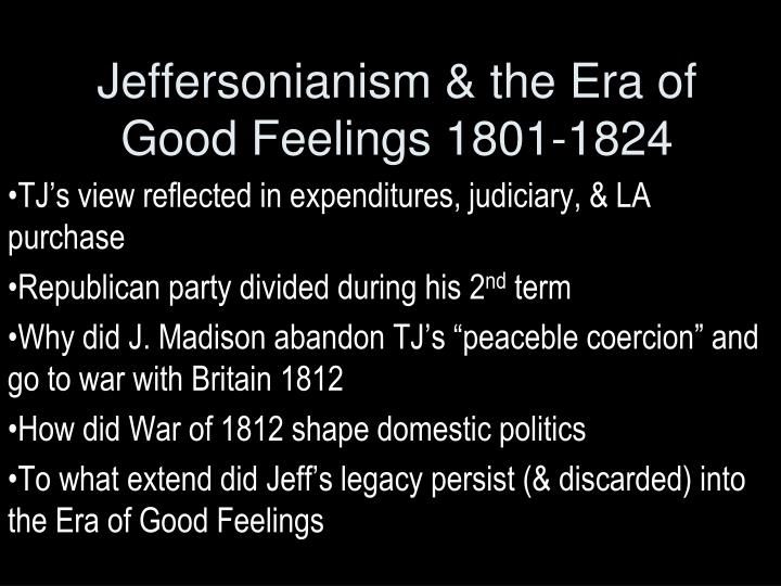 era good feelings accurate name period between war 1812 Era of good feelings, also called era of good feeling, national mood of the united states from 1815 to 1825, as first described by the boston columbian centinel on july 12, 1817.