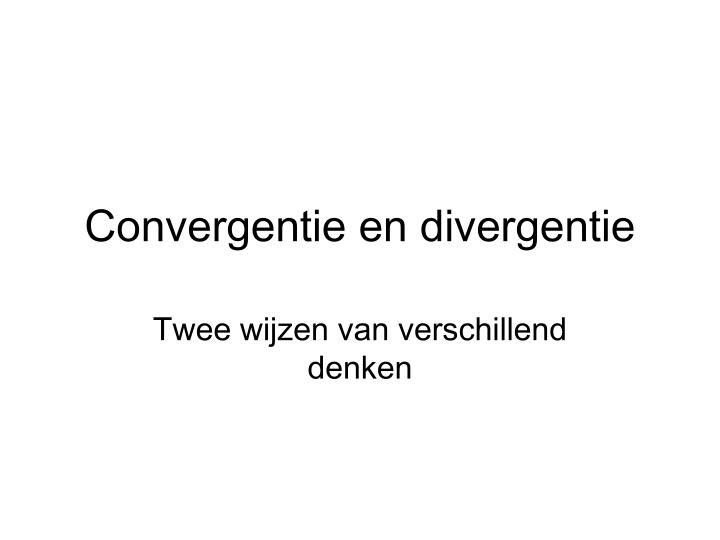 Convergentie en divergentie