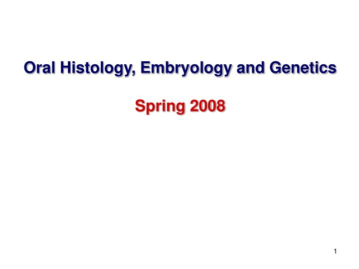 Oral Histology, Embryology and Genetics