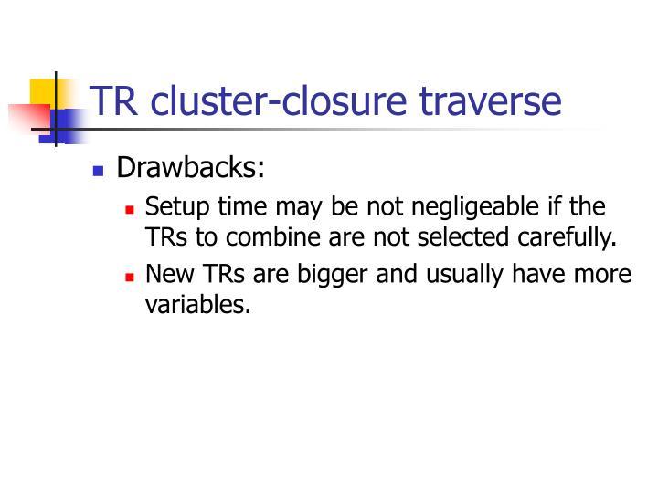 TR cluster-closure traverse