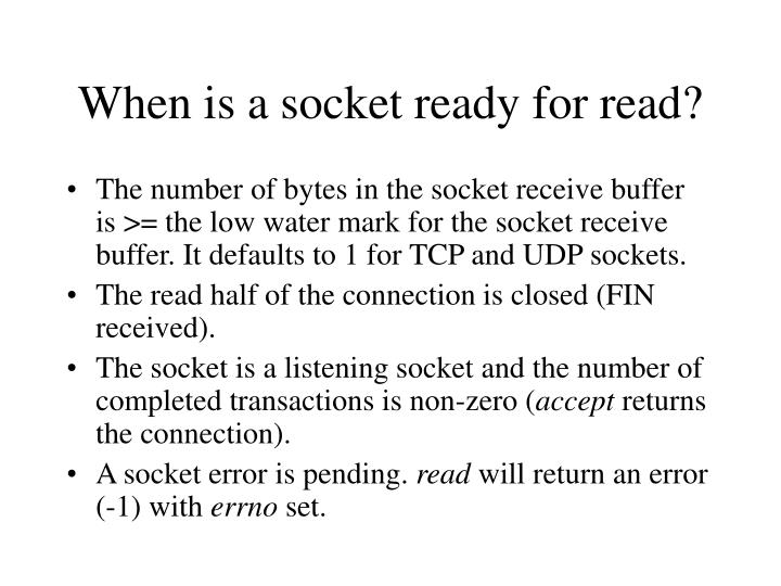 When is a socket ready for read?