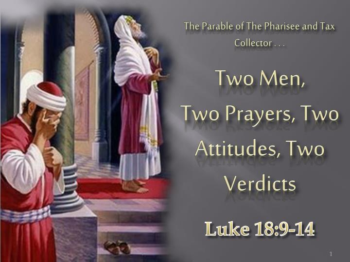 Parable of the pharisee and tax collector - 1 7