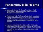 pandemick pl n fn brno