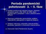 perioda pandemick pohotovosti 3 5 f ze