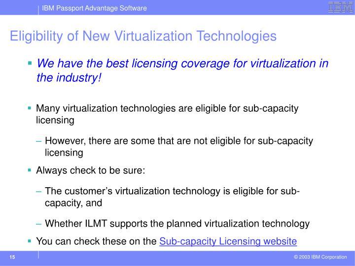 Eligibility of New Virtualization Technologies