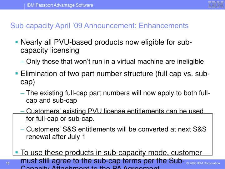 Sub-capacity April '09 Announcement: Enhancements