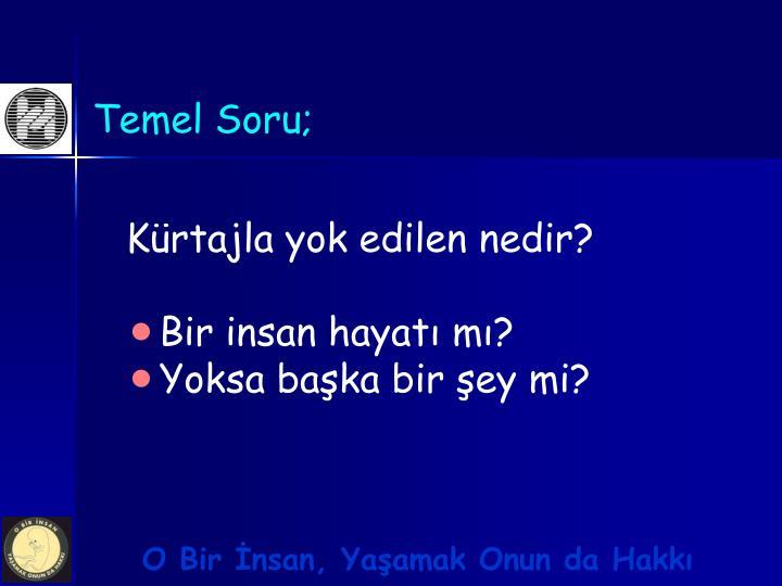 Temel Soru;