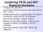 combining tb rx and art research questions