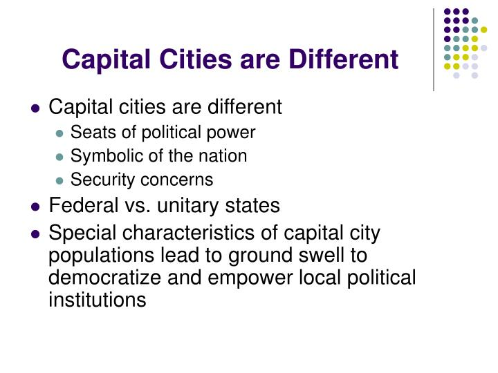 Capital Cities are Different