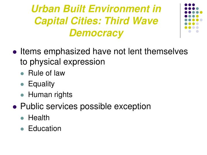 Urban Built Environment in Capital Cities: Third Wave Democracy