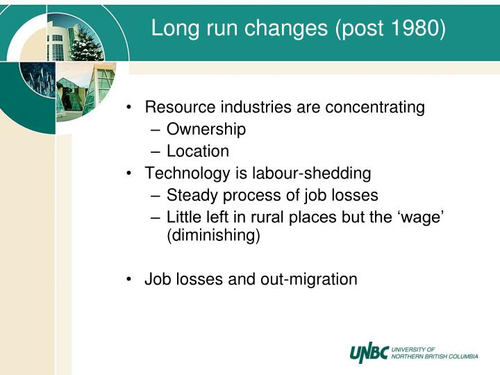 Long run changes (post 1980)