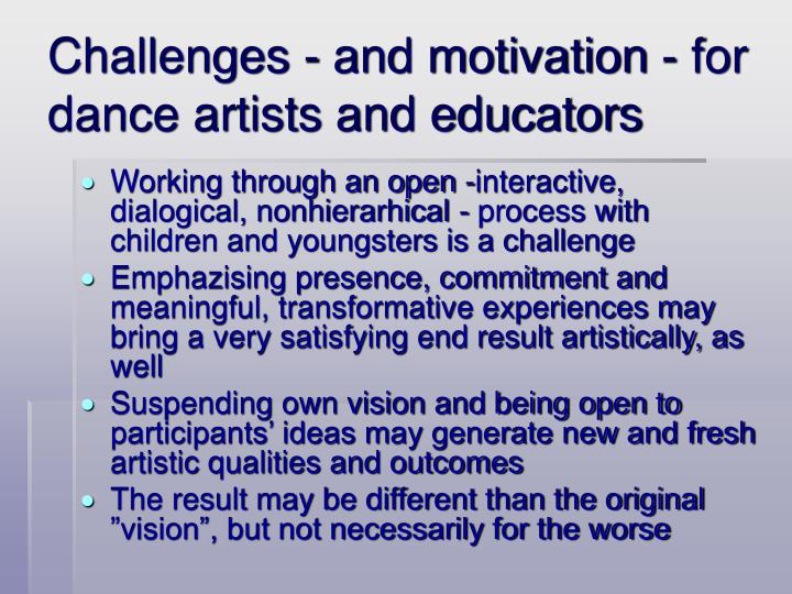 Challenges - and motivation - for dance artists and educators