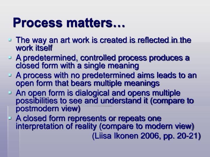 Process matters…