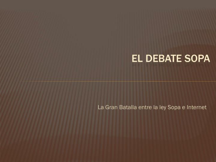 El debate sopa