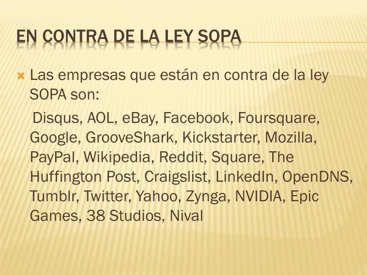 Las empresas que están en contra de la ley SOPA son: