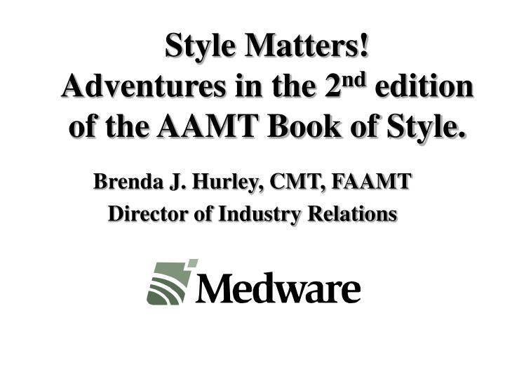 style matters adventures in the 2 nd edition of the aamt book of style n.