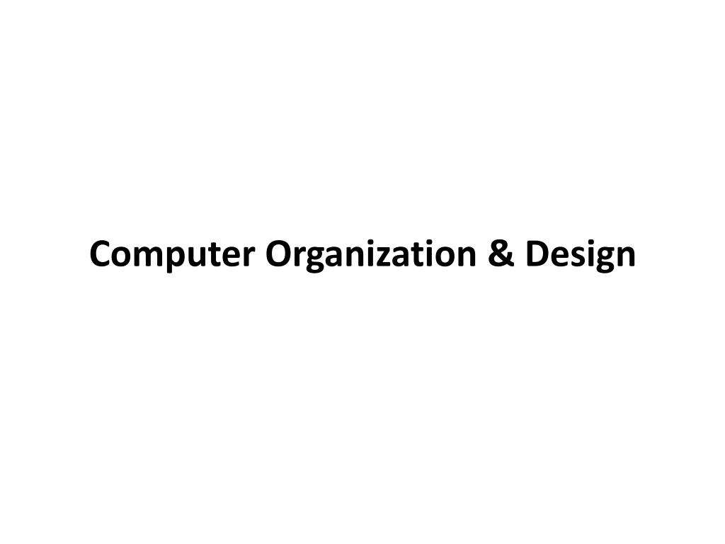 Ppt Computer Organization Design Powerpoint Presentation Free Download Id 4627638
