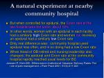 a natural experiment at nearby community hospital2