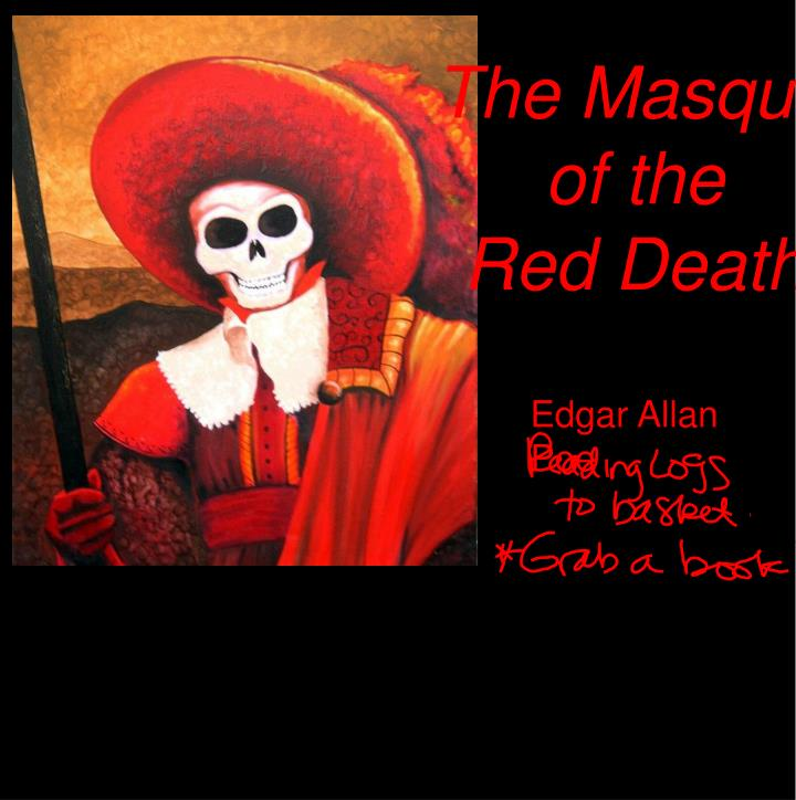 the masque of the red death essay prompts The masque of the red death essays: over 180,000 the masque of the red death essays, the masque of the red death term papers, the masque of the red death research paper, book reports 184 990 essays, term and research papers available for unlimited access.