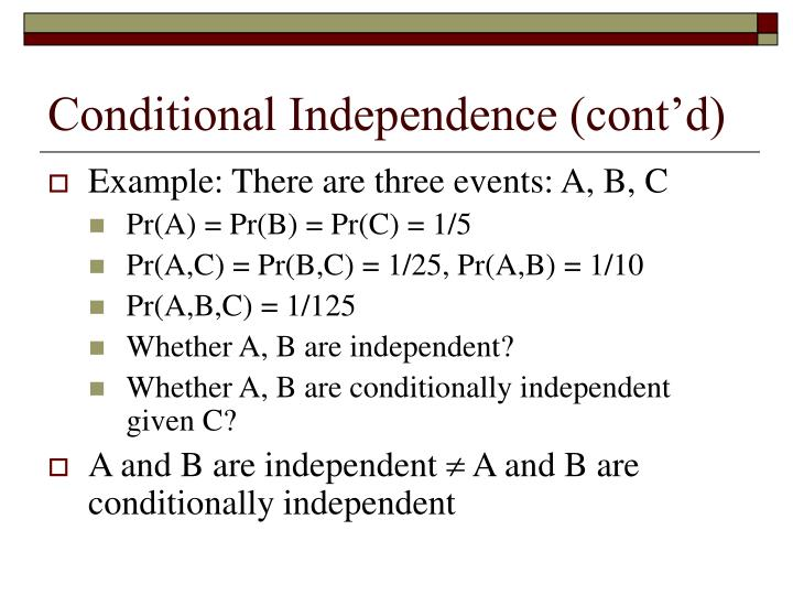 Conditional Independence (cont'd)