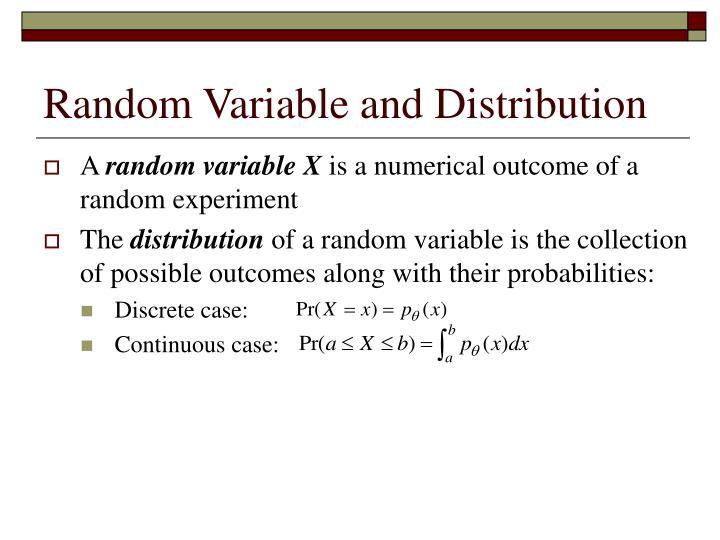 Random Variable and Distribution