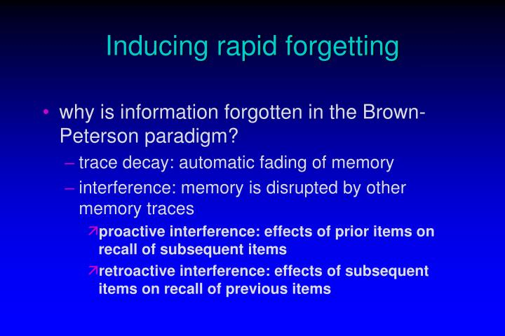 Inducing rapid forgetting