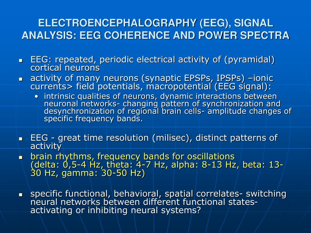 PPT - E LECTROENCEPHALOGRAPHIC (EEG) COHERENCE STUDY OF