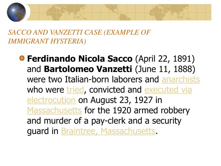 SACCO AND VANZETTI CASE (EXAMPLE OF IMMIGRANT HYSTERIA)