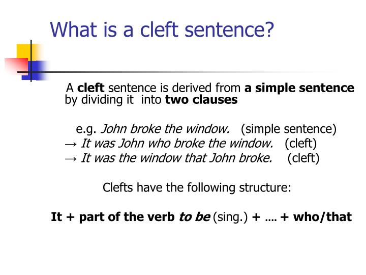 What is a cleft sentence