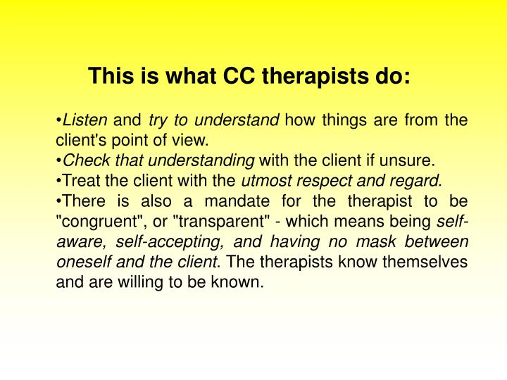 This is what CC therapists do: