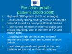 pre crisis growth patterns 2000 2008